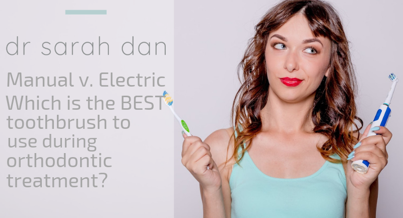 Manual v. electric toothbrush. Which is the best toothbrush to use during during orthodontic treatment?
