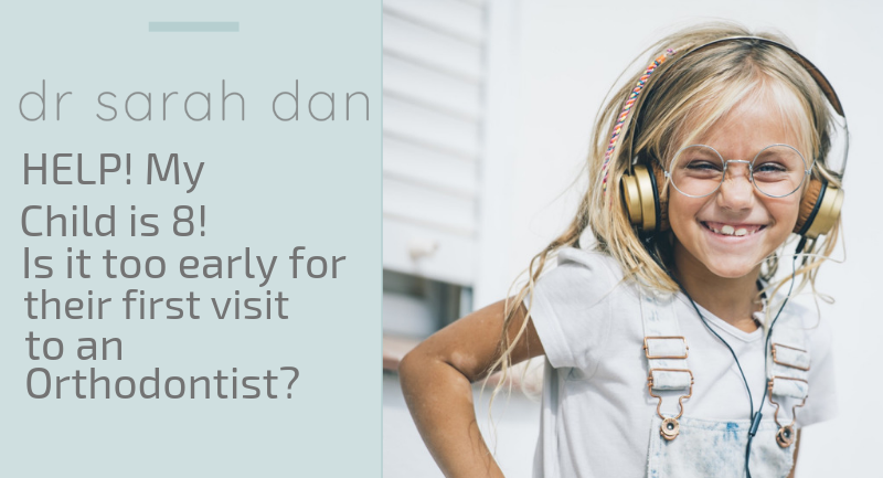 Help my child is 8! Is it too early for their first visit to the orthodontist?
